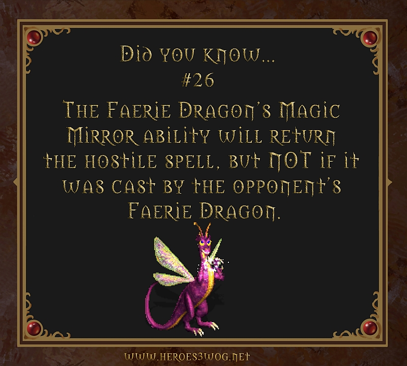 Did You Know #26 The Faerie Dragons Magic Mirror ability will return hostile spell, but not if it was cast by the opponents Faerie Dragon.
