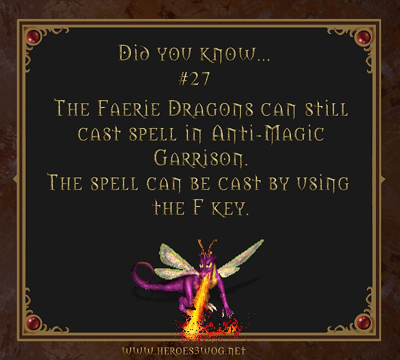 Did You Know #28 The Faerie Dragons can still cast spell in Anti-Magic Garrison. The Spell can be cast by using the F key.