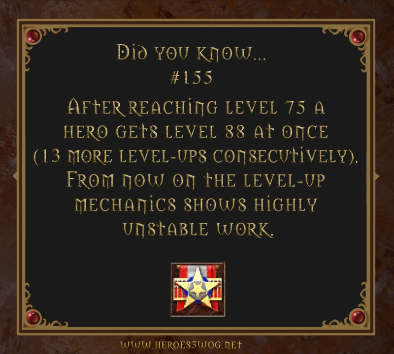 #155 After reaching level 75 a hero gets level 88 at once (13 more level-ups consecutively). From now on the level-up mechanics shows highly unstable work.