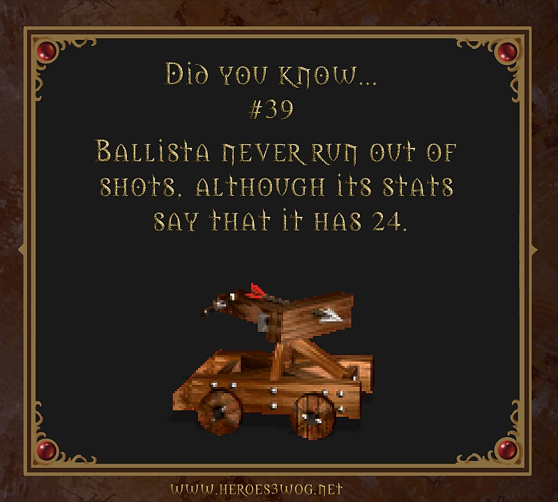 #39 Ballista never run out of shots, although ist stats say that it has 24.