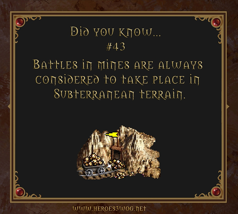 #43 Battles in mines are always considered to take place in subterranean terrain.