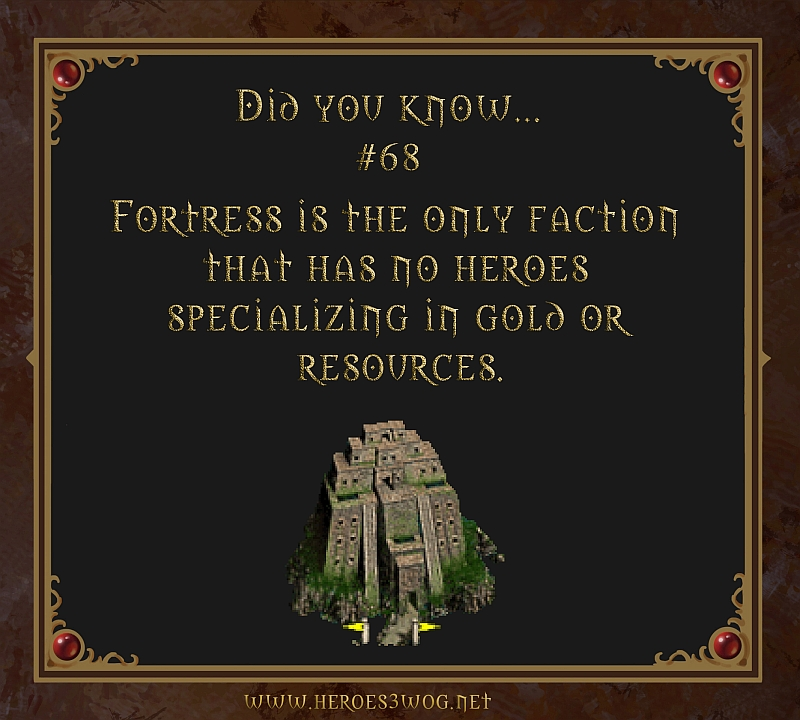#68 Fortress is the only faction that has no heroes specializing in gold or resources.