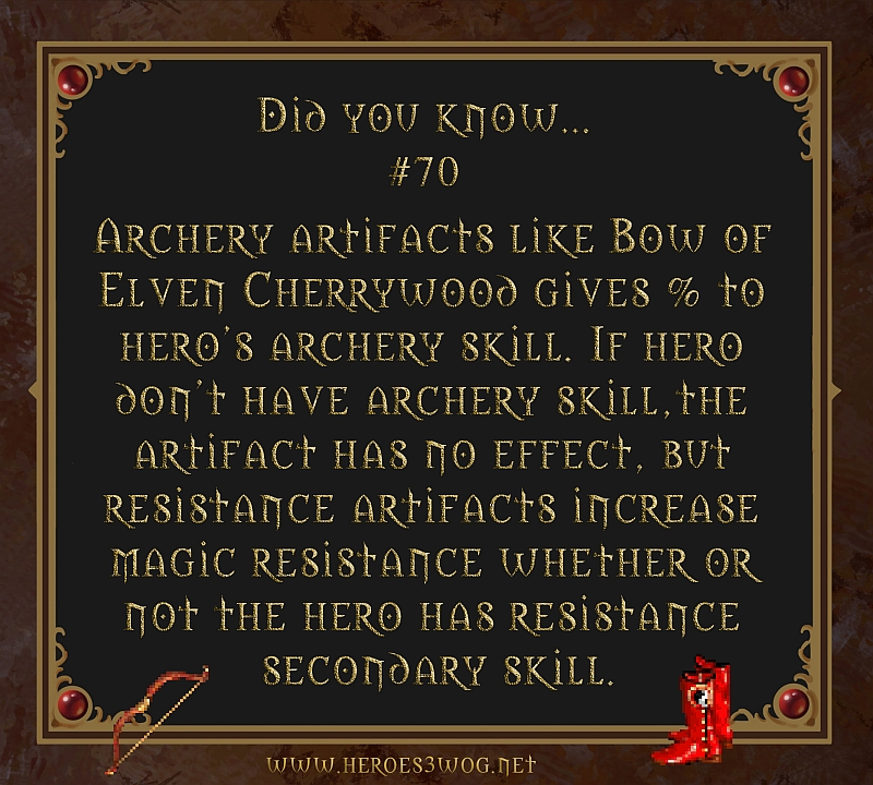 # Archery artifacts like Bow of Cherrywood gives % to heroes archery skill. If hero dont have archery skill, the artifact has no effect, but resistance artifacts incrase magic resistance whether or not the hero has resistance secondary skill.