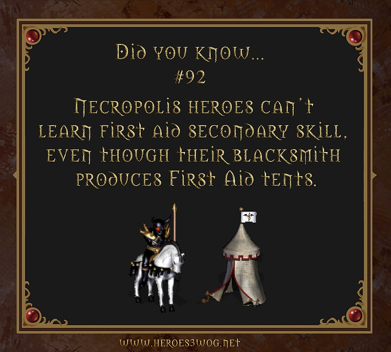 #93 Necropolis heroes can't learn First aid secondary skill even though their blacksmith produces first aid tents.