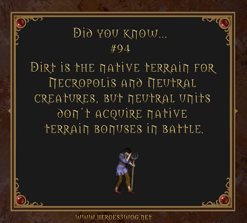 Dirt is the native terrain for Necropolis and Neutral creatures, but neutral units don't acquire native terrain bonuses in battle.