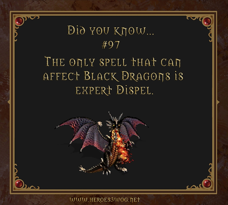 #97 The only spell that can affect Black Dragons is Expert Dispell.